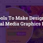 Social Media Graphics, 3 Tools To Make Designing Them Easy